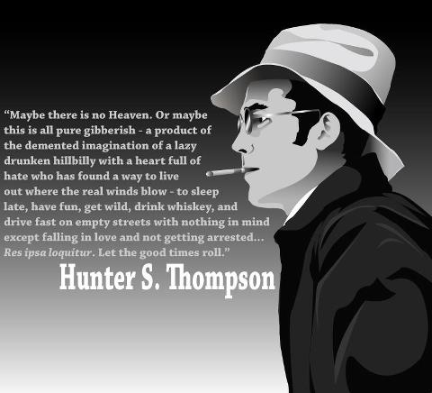 Togs\'s Place.Com.: Hunter S. Thompson Quotes A History Talks ...