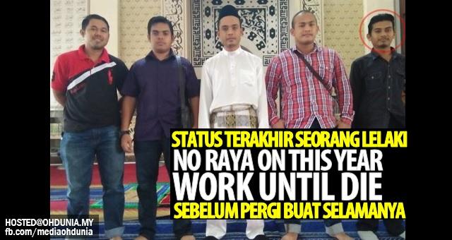 No Raya on This Year, Work until Die - Status terakhir sebelum 'Pergi'