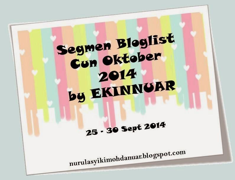 http://nurulasyikinmohdanuar.blogspot.com/2014/09/segmen-bloglist-cun-oktober-2014-by.html