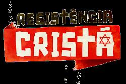 Resistência Cristã!