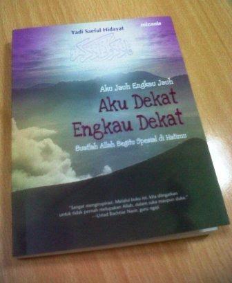 Resensi Buku: Aku Jauh Engkau Jauh, Aku Dekat Engkau Dekat
