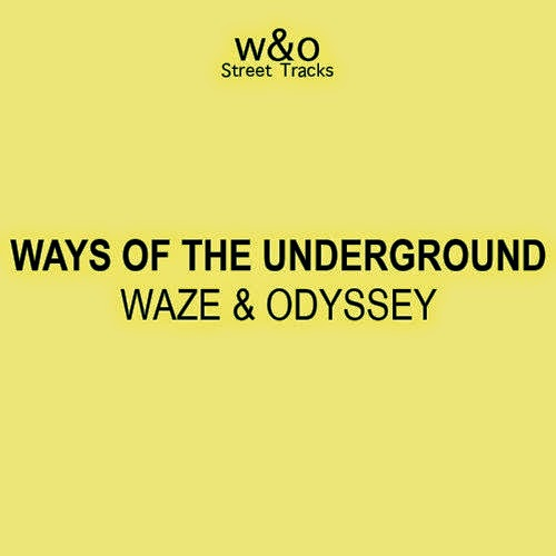 Waze & Odyssey - Ways of the Underground EP