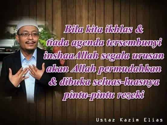 ayat ustaz kazil elias, ikhlas, motivation, islamic quotes