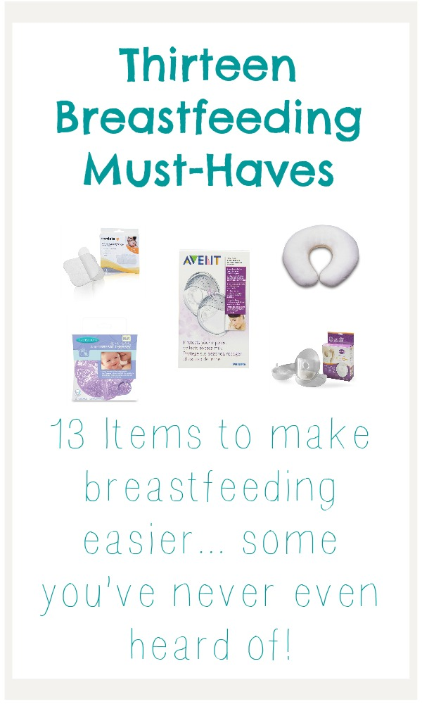 13 Must-Have Breastfeeding Products. Items to make breastfeeding easier... some you might not have heard of before!