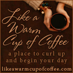 Like A Warm Cup of Coffee
