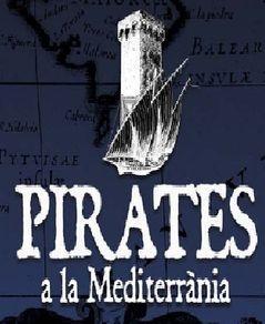 """Projecte Documental """"Pirates de la Mediterrània""""   a"""