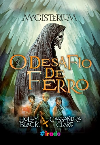 O Desafio de Ferro - Cassandra Clare e Holly Black