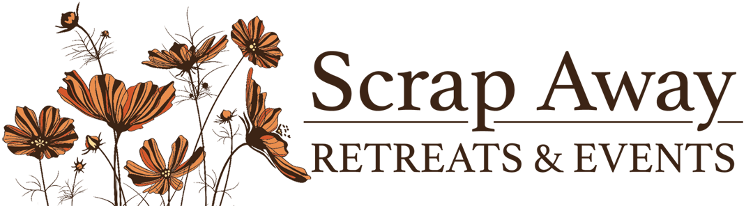 Scrap Away Retreats & Events