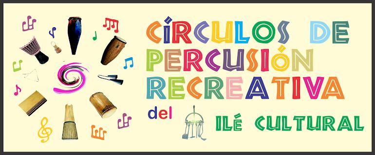 Círculos de Percusión Recreativa del ilé Cultural