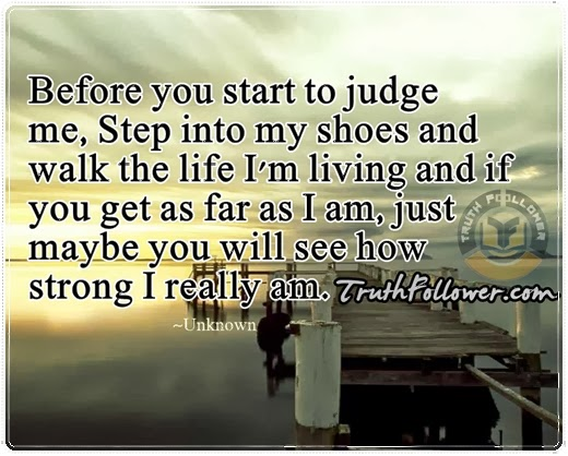 Judge Quotes Amazing Before You Start To Judge Me Being Judged Quotes
