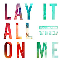 RUDIMENTAL FEAT. ED SHEERAN - LAY IT ALL ON ME on iTunes