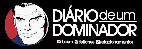 DIÁRIO DE UM DOMINADOR | BDSM, fetiches e relacionamentos