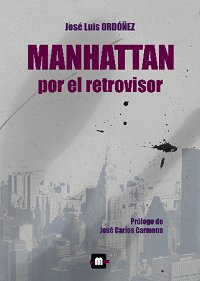 MANHATTAN POR EL RETROVISOR