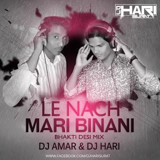 Le-Nach-Mari-Binani-(Bhakti-Desi-Mix)-Dj-Amar-Nd-Dj-HaRi-Surat-2016