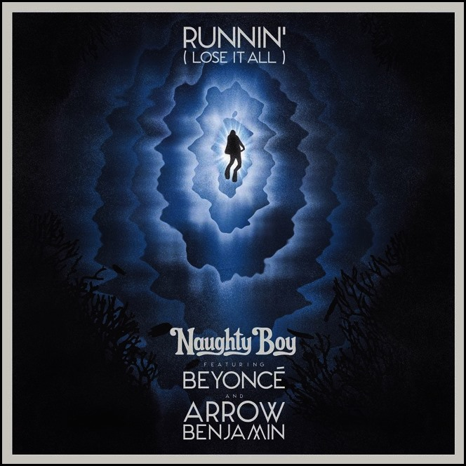 Runnin' (Lose It All) (Feat. Beyoncé and Arrow Benjamin) Lyrics - Naughty Boy