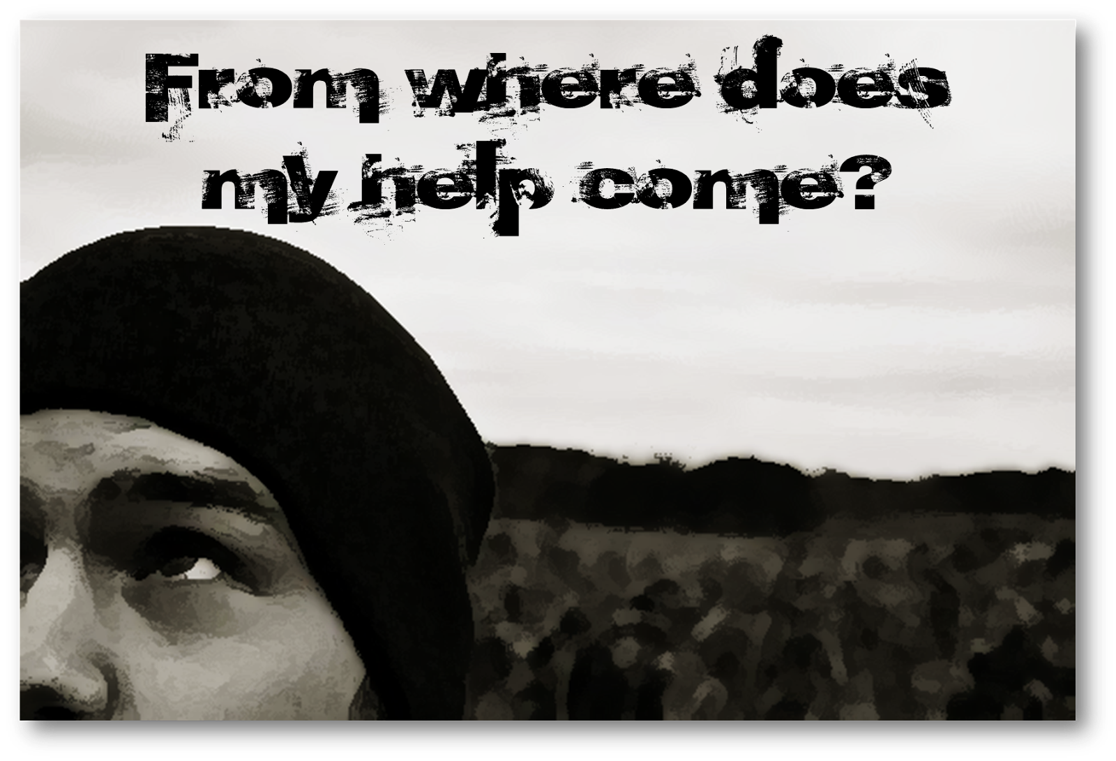 where does my help come: