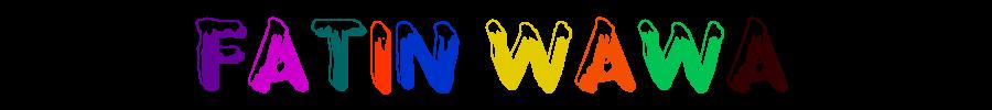 FATIN WAWA