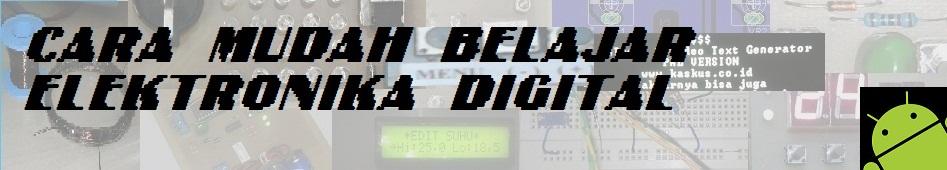 CARA MUDAH BELAJAR ELEKTRONIKA DIGITAL dan MICROCONTROLLER