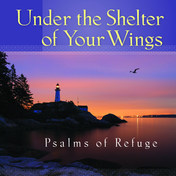 Mark Baldwin-Under The Shelter Of Your Wings Psalms Of Refuge-