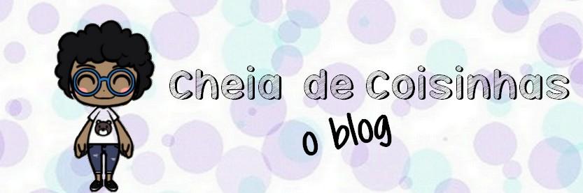 Cheia de Coisinhas,o blog