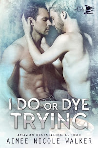 I Do, or Dye Trying