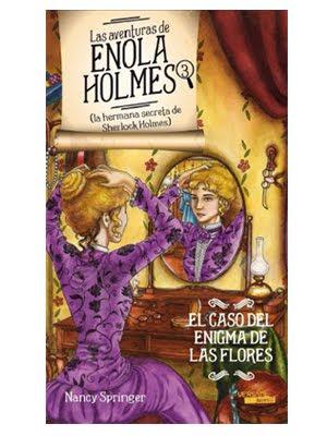 Las aventuras de Enola Holmes 3.El caso del enigma de las flores