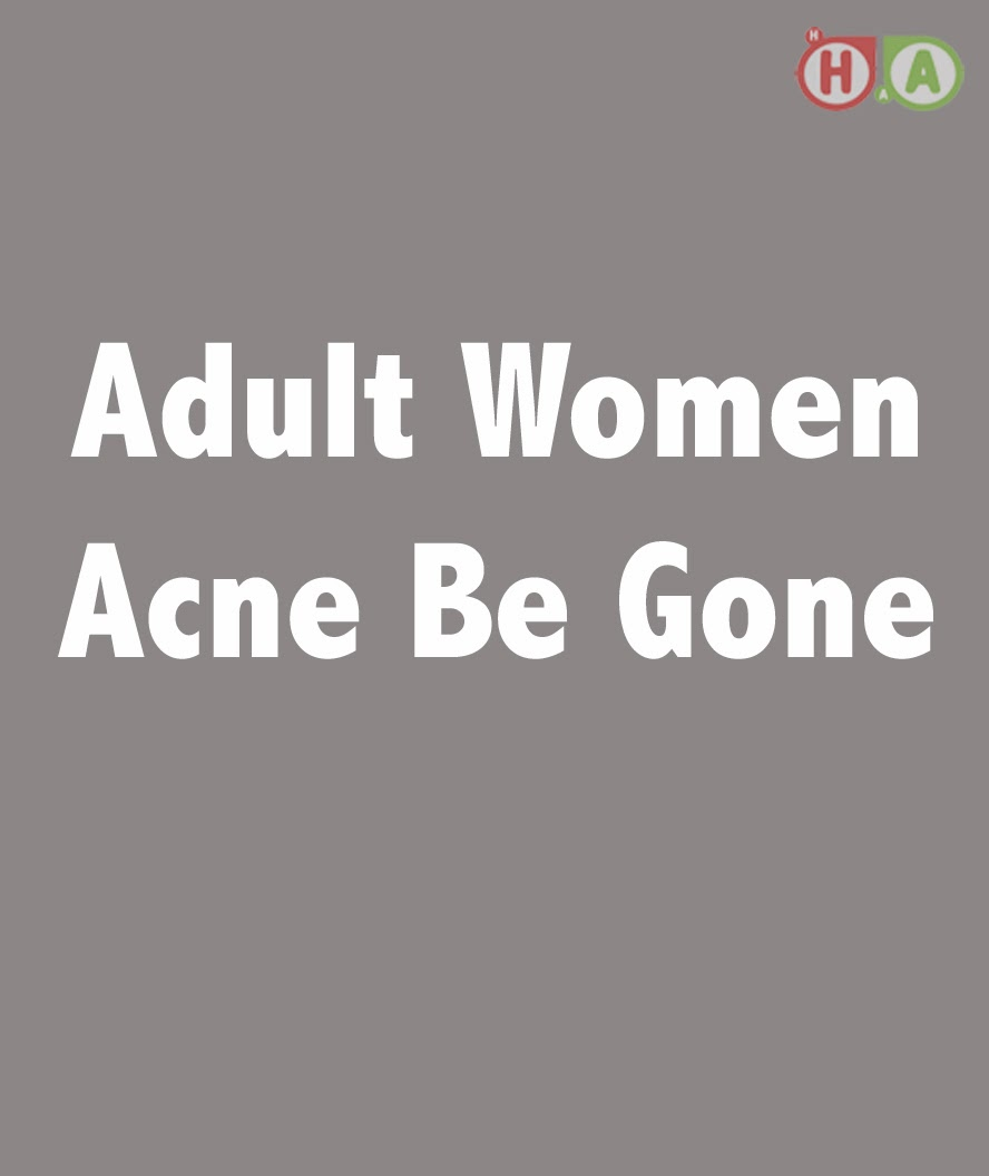 Adult Women Acne Be Gone