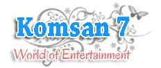 Komsan 7 | World of Entertainment