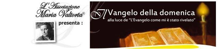 Il Vangelo della domenica e Maria Valtorta