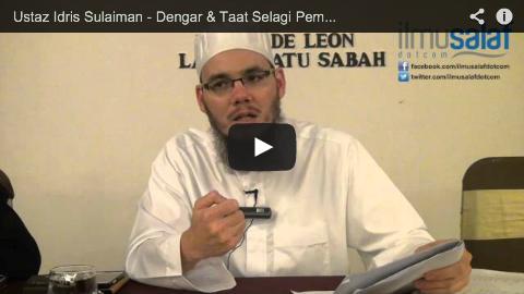 Ustaz Idris Sulaiman – Dengar & Taat Selagi Pemerintah Masih Islam