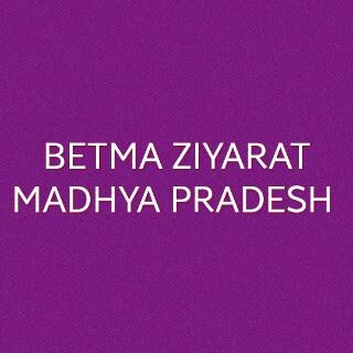 Betma Ziyarat-Madhya Pradesh