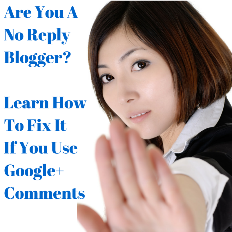 How To Fix No Reply on Blogger Google+ Comments