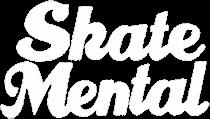 skate mental ©