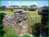 <b>Y-uno-aprende-poema-Jorge-Luis-Borges-Aprendiendo-VIDEO-con-el-tiempo</b>