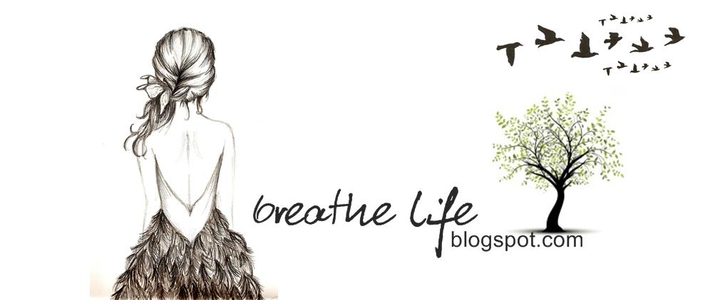 Breathe Life.