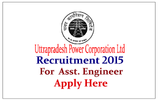 Uttar Pradesh Power Corporation Limited Recruitment 2015 for the post of Assistant Engineer