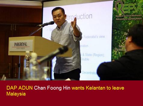 MELAMPU CELAKA DAP Mahu Kelantan KELUAR MALAYSIA