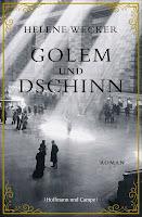 Golem und Dschinn von Helene Wecker
