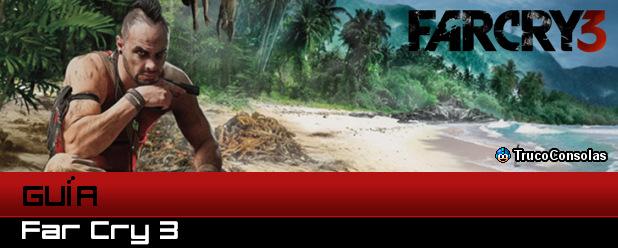 Guía Far Cry 3 PS3 XBox 360 PC