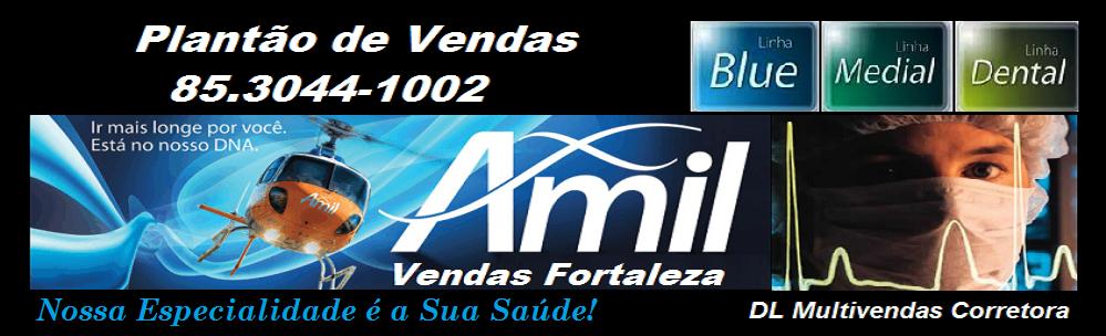 AMIL VENDAS FORTALEZA - LIGUE (85)3044-1002 Menor Carencia Amil Assistencia Medica Planos Amil Ceará