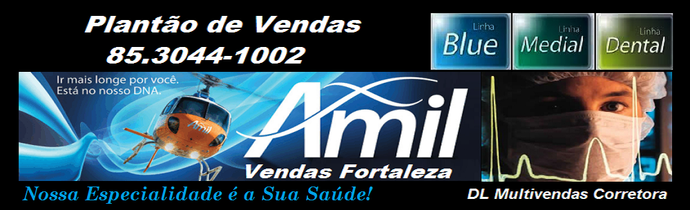 AMIL VENDAS FORTALEZA (85)3082-1212 Menor Carencia Amil Assistencia Medica Planos de Saude