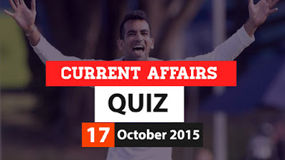 Current Affairs Quiz 17 October 2015