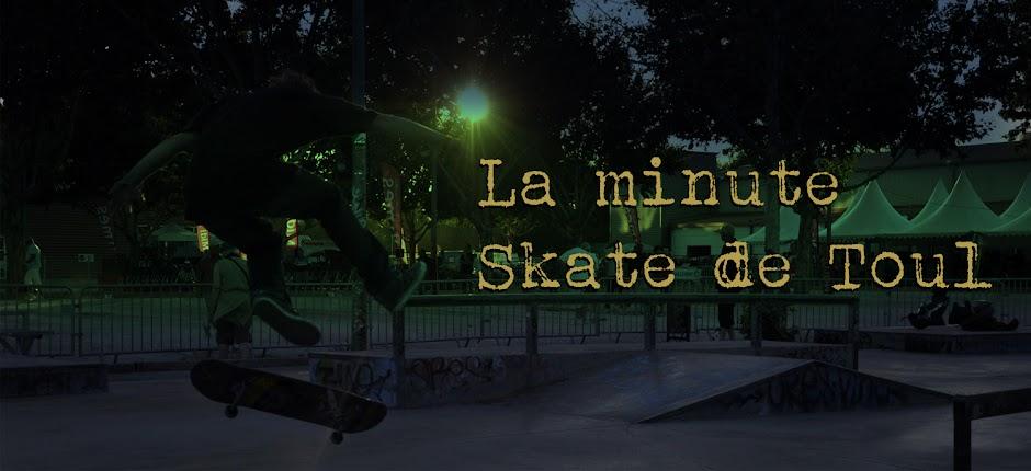 La Minute Skate de Toul