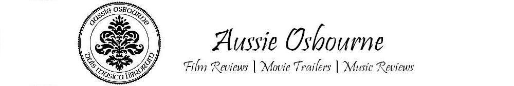 Aussie Osbourne [Official Website]                Film Reviews | Movie Trailers | Music Reviews