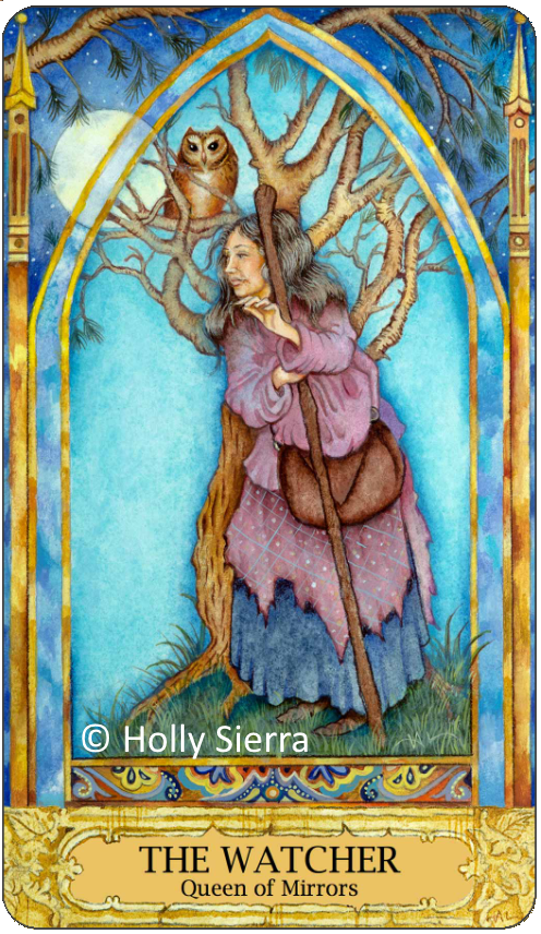 Chrysalis Tarot The Watcher, Queen of Mirrors, Queen of Cups, Holly Sierra