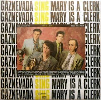 GAZNEVADA - Mary Is A Clerk (1985)