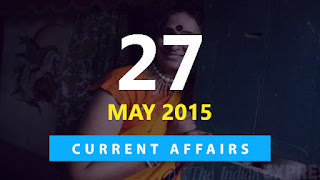 27 may 2015 current affairs