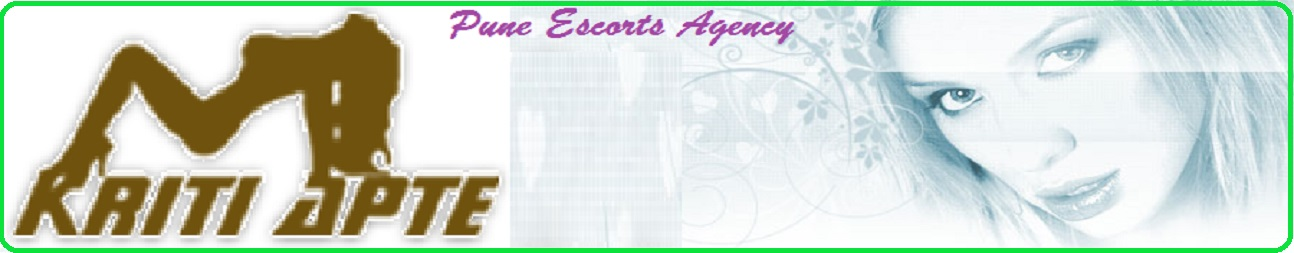 Pune Escorts Services agency by Kriti Apte
