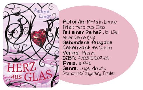 http://www.amazon.de/Herz-aus-Glas-Kathrin-Lange/dp/3401069780/ref=sr_1_1?ie=UTF8&qid=1394822468&sr=8-1&keywords=Herz+aus+Glas