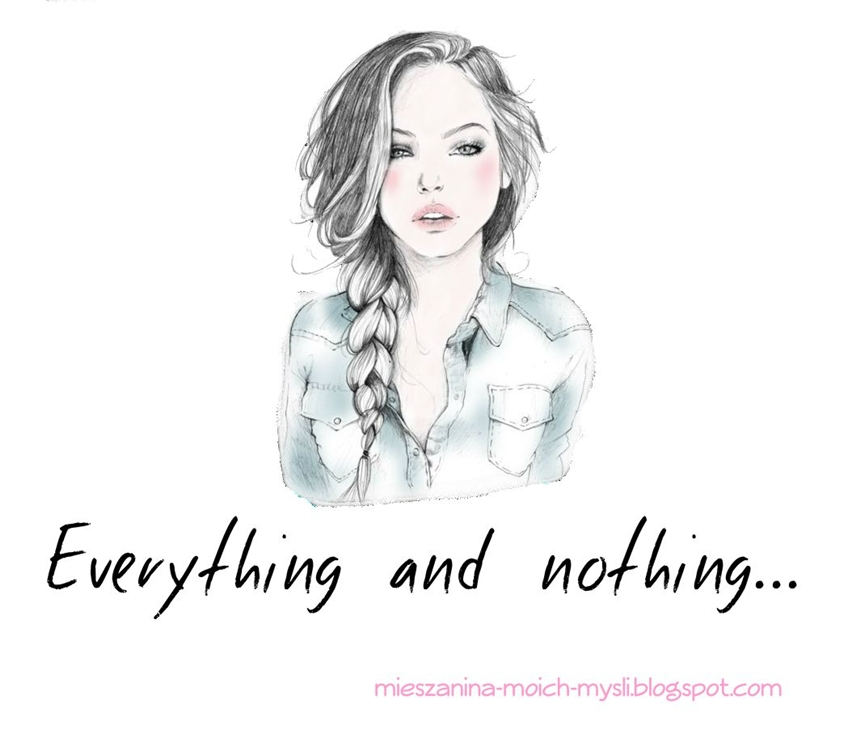 Evererything and nothing..